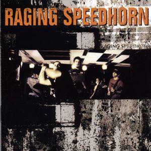 Raging Speedhorn: Raging Speedhorn