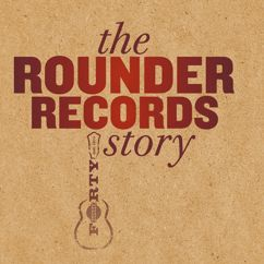 Various Artists: The Rounder Records Story