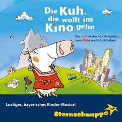Sternschnuppe: Die Kuh, die wollt ins Kino gehn: Lustiges, bayerisches Kinder-Musical