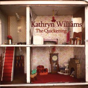 Kathryn Williams: The Quickening