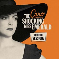 Caro Emerald: The Shocking Miss Emerald (Acoustic Sessions)