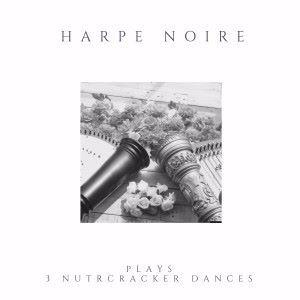 Harpe Noire: The Nutcracker Dances