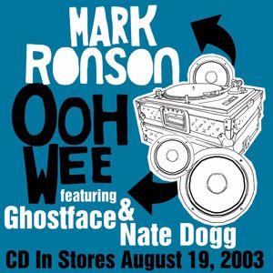 Mark Ronson, Saigon, Nate Dogg, Trife, Ghostface Killah: Ooh Wee (feat. Ghostface Killah, Nate Dogg, Trife & Saigon)