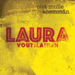 Laura Voutilainen: Olet mulle enemmän