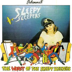 Sleepy Sleepers: Pahimmat