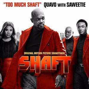Quavo, Saweetie: Too Much Shaft (with Saweetie)
