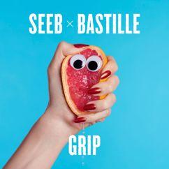 Seeb, Bastille: Grip