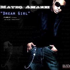 Mateo Amarei: Dream Girl