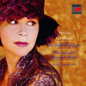 Susan Graham, Roger Vignoles: La Belle Époque: The Songs of Reynaldo Hahn