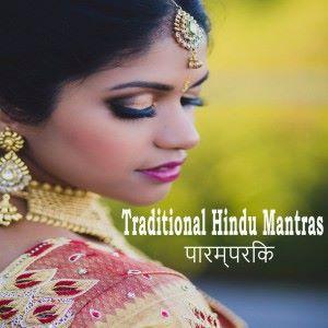 Hindu chants: Traditional Hindu Mantras for Yoga, Meditation & Healing
