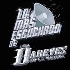 Los Dareyes De La Sierra: Lo Más Escuchado De