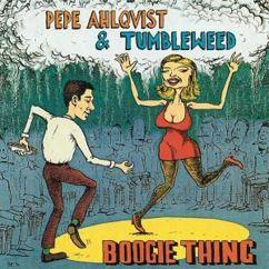 Pepe Ahlqvist & Tumbleweed: Boogie Thing