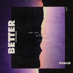 Khalid: Better (Jayvon Remix)