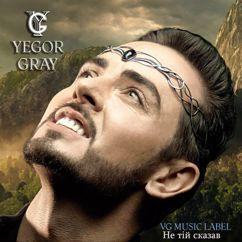 Yegor Gray: Не тiй сказав