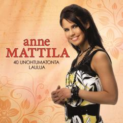 Anne Mattila: Et vielä saa lopettaa