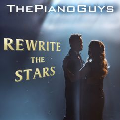 The Piano Guys: Rewrite the Stars