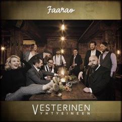 Vesterinen yhtyeineen: Faarao