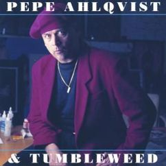 Pepe Ahlqvist & Tumbleweed: My Baby