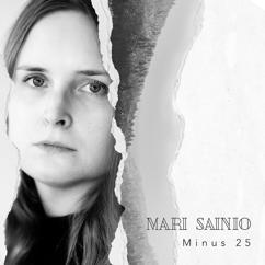 Mari Sainio: Minus 25