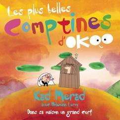 Les plus belles comptines d'Okoo avec Kad Merad & Nolwenn Leroy: Dans sa maison un grand cerf