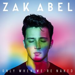 Zak Abel: Only When We're Naked