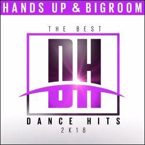 Various Artists: The Best Dance Hits 2k18: Hands up & Bigroom