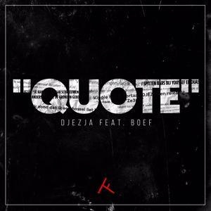 DJEZJA: Quote (feat. Boef)