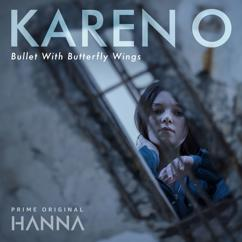 "Karen O: Bullet With Butterfly Wings (From ""Hanna"")"