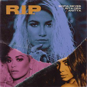 Sofia Reyes, Rita Ora, Anitta: R.I.P. (feat. Rita Ora & Anitta)