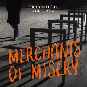 Dalindèo, Jimi Tenor: Merchants of Misery (feat. Jimi Tenor)