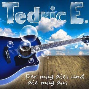 Tedric E.: Der mag dies und die mag das