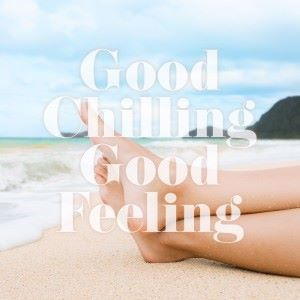 Various Artists: Good Chilling Good Feeling