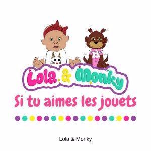Lola & Monky: Si tu aimes les jouets