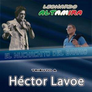 Leonardo Altamira el muchachito del barrio: Tributo a Hector Lavoe