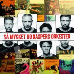 Bo Kaspers Orkester: Så mycket Bo Kaspers Orkester