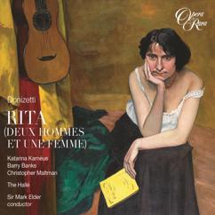 Katarina Karnéus, Barry Banks, Christopher Maltman, Hallé Orchestra, Mark Elder: Donizetti: Rita