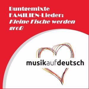 Various Artists: Buntgemixte Familien-Lieder: Kleine Fische werden groß