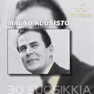 Mauno Kuusisto: Tähtisarja - 30 Suosikkia
