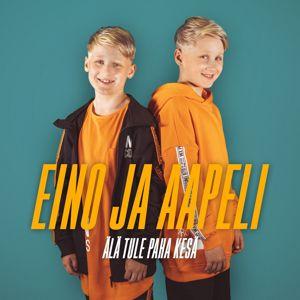 Eino ja Aapeli: Älä tule paha kesä