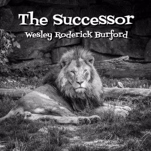 Wesley Roderick Burford: The Successor