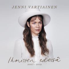 Jenni Vartiainen: Ihmisten edessä 2007 - 2019