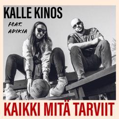 Kalle Kinos, Adikia: Kaikki Mitä Tarviit