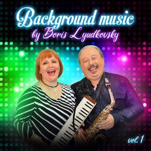 Boris Lyudkovsky: Background Music, Vol. 1