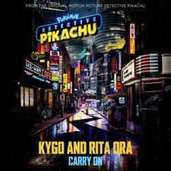 "Kygo & Rita Ora: Carry On (from the Original Motion Picture ""POKÉMON Detective Pikachu"")"