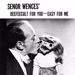Senor Wences: Deefeecult for You - Easy for Me (Difficult for You - Easy for Me)