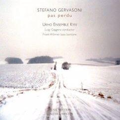 Ukho Ensemble Kyiv & Luigi Gaggero: Stefano Gervasoni: Pas Perdu