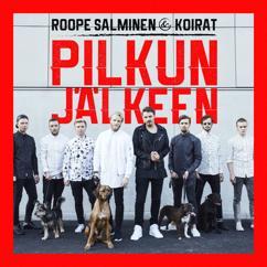 Roope Salminen & Koirat: Pilkun jälkeen