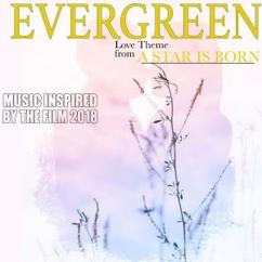 Various Artists: Evergreen (Love Theme from a Star Is Born) [Music Inspired by the Film 2018]