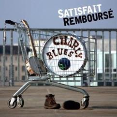 Charly Blues: Satisfait remboursé