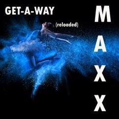 Maxx: Get-A-Way